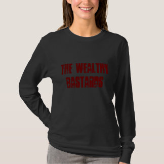 The Wealthy Bastards long sleeve T-Shirt