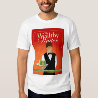 The Wealthy Waiter Cover T T Shirts