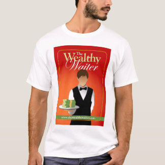 The Wealthy Waiter T T-Shirt