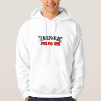 The World's Greatest Fire Fighter Hoodie