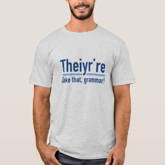 Theiyr're T-Shirt
