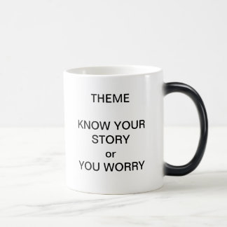 Theme know your story morphing mug