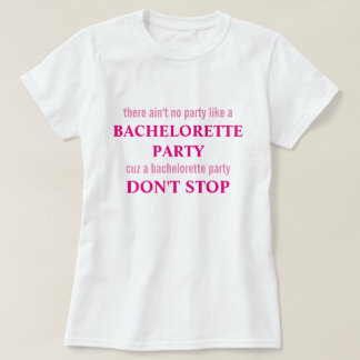 There Ain't No Party Like Bachelorette Party Shirt