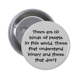 There are 10 kinds of people in this world buttons