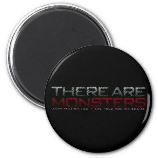 There are monsters... 6 cm round magnet