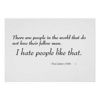 There are people in the world that do not love... poster