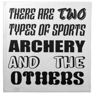 There are two types of sports ARCHERY and others Napkin