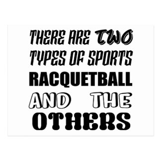 There are two types of sports Racquetball and othe Postcard