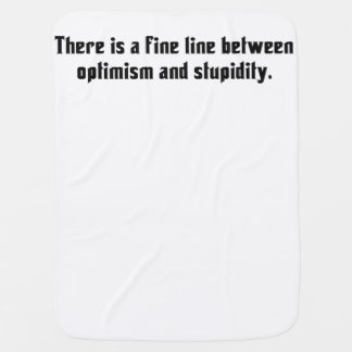 There Is A Fine Line Between Optimism … Pramblankets