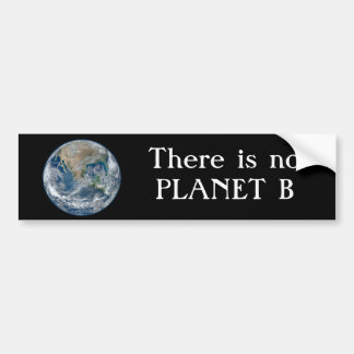 """""""There is no Planet B """" with Blue Earth. Bumper Sticker"""