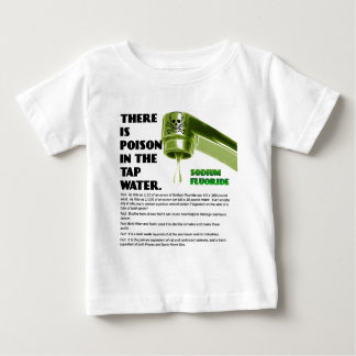 THERE IS POISON IN THE TAP WATER! TSHIRTS
