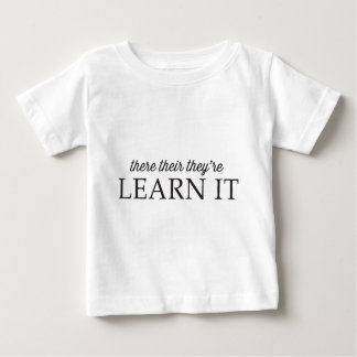 There, Their, They're. Learn It. Baby T-Shirt