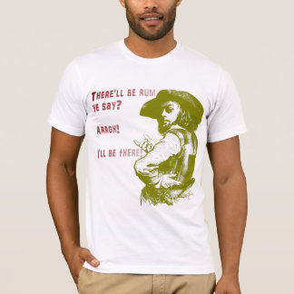 There'll be Rum? T-Shirt