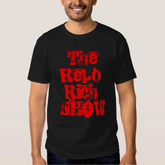 TheRepo Rich  SHOW Shirt