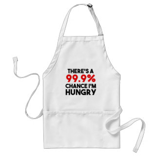 There's a 99.9% Chance I'm Hungry funny Standard Apron