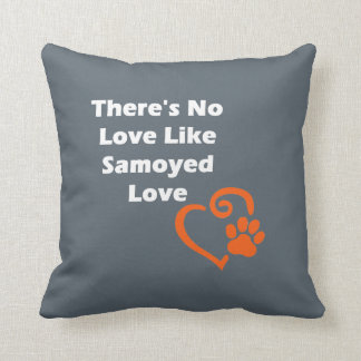 There's No Love Like Samoyed Love Cushion