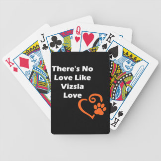There's No Love Like Vizsla Love Bicycle Playing Cards
