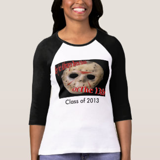 They've Always been afraid of the Class Of 2013 T-Shirt