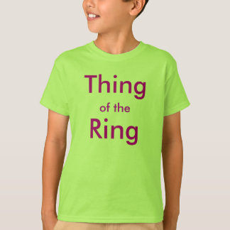 Thing of the Ring T-Shirt