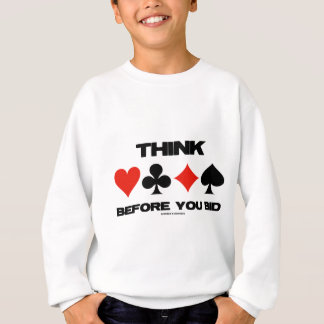 Think Before You Bid (Card Suits Duplicate Bridge) Sweatshirt