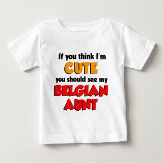 Think I'm Cute Belgian Aunt Baby T-Shirt