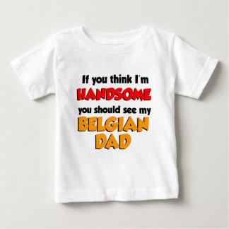 Think I'm Handsome Belgian Dad Baby T-Shirt