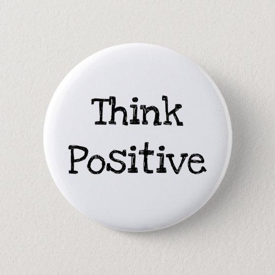 Think Positive Quote Simple Textology Button