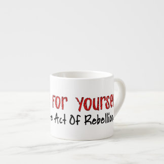Thinking For Yourself Espresso Mugs