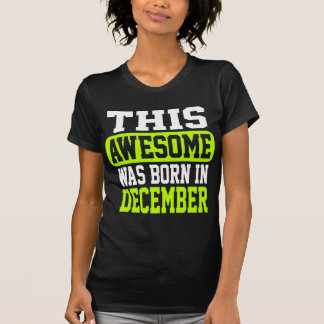 This Awesome Was Born In December T-Shirt