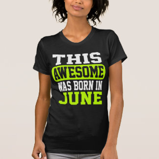 This Awesome Was Born In June T-Shirt