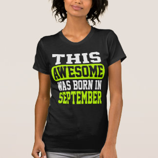 This Awesome Was Born In September T-Shirt