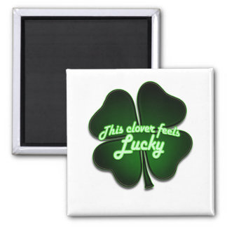 This clover feels lucky too square magnet