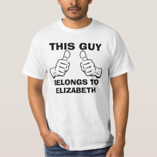This Guy Belongs To Enter Name to Personalise T-Shirt