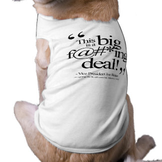 This is a Big F-ing Deal Pet T Shirt