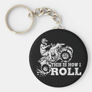 This Is How I Roll - ATV (All Terrain Vehicle) Key Ring