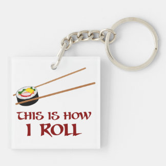 This Is How I Sushi Roll Double-Sided Square Acrylic Key Ring