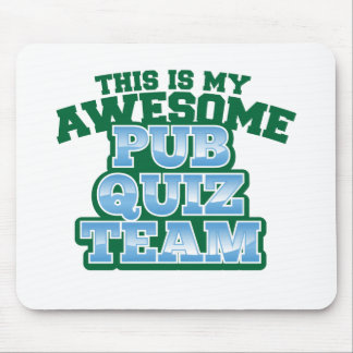 This is my AWESOME Pub Quiz Team Mouse Pad