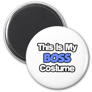 This Is My Boss Costume Magnet