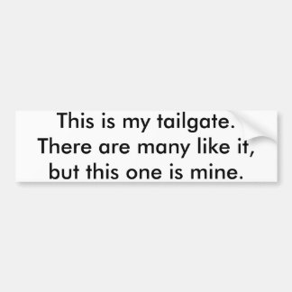 This is my tailgate bumper sticker