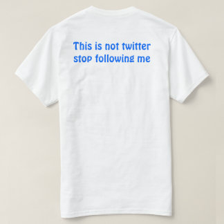 This is Not Twitter Shirt