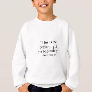 This is the beginning of the beginning sweatshirt