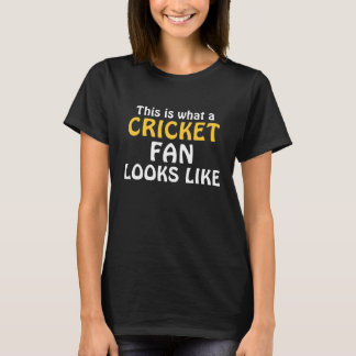 This is what a Cricket Fan looks like T-Shirt