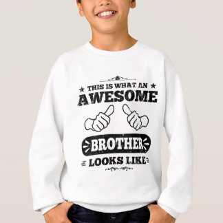 This Is What An Awesome Brother Looks Like Sweatshirt