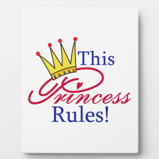 This Princess Rules! Plaque