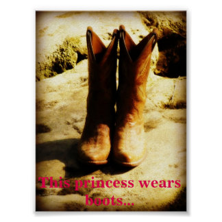 This Princess Wears Boots Cowgirl Boot Poster