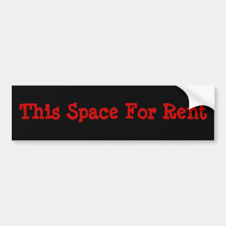 This Space For Rent Bumper Sticker