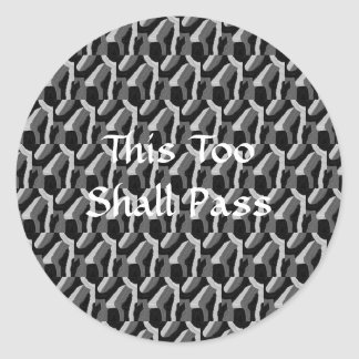 """""""This Too Shall Pass"""" Black and White Stickers"""