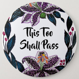 """This Too Shall Pass"" Watercolor Lily Wreath 6 Cm Round Badge"