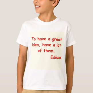 Thomas Edison quote T-Shirt