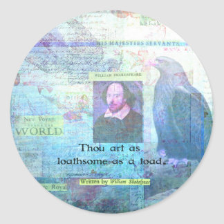 Thou art as loathsome as a toad SHAKESPEARE Classic Round Sticker